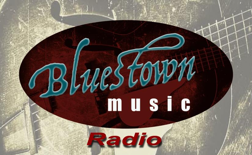 Vanavond om 23:00 uur Bluestown Music Radio #37